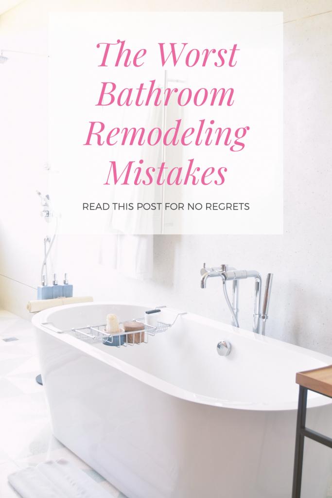 Worst Bathroom Remodeling Mistakes