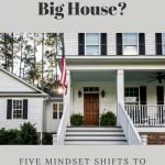 Not So Big House Mindset Shifts